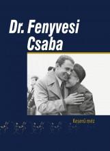 DR. FENYVESI CSABA - KESERŰ MÉZ - Ekönyv - DÁVID SÁNDOR