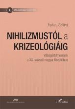 NIHILIZMUSTÓL A KRIZEOLÓGIÁIG - VÁLSÁGÉRTELMEZÉSEK... - Ekönyv - FARKAS SZILÁRD