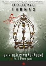 WORLD WAR S - SPIRITUÁLIS VILÁGHÁBORÚ - ÉN, II. PÉTER PÁPA - Ekönyv - THOMAS, STEPHEN PAUL