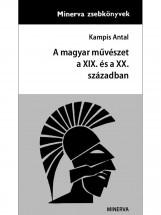 A magyar művészet a XIX. és a XX. Században - Ekönyv - Kampis Antal