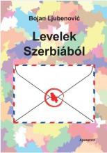 LEVELEK SZERBIÁBÓL - Ekönyv - LJUBENOVIC, BOJAN