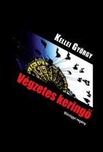 VÉGZETES KERINGŐ - BŰNÜGYI REGÉNY - Ekönyv - KELLEI GYÖRGY