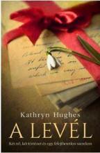 A LEVÉL - Ekönyv - HUGHES, KATHRYN