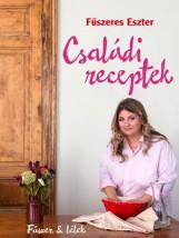 CSALÁDI RECEPTEK - Ekönyv - FŰSZERES ESZTER