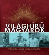 VILÁGHÍRŰ MAGYAROK - Ekönyv - TKK
