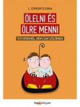 ÖLELNI ÉS ÖLRE MENNI - TESTVÉREKRŐL, NEM CSAK SZÜLŐKNEK - Ekönyv - L. STIPKOVITS ERIKA