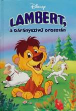 LAMBERT, A BÁRÁNYSZÍVŰ OROSZLÁN (DISNEY KÖNYVKLUB) - Ekönyv - MAKAY LÁSZLÓ, MAKAYNÉ FORGÁCS MELINDA