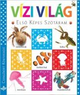 VÍZI VILÁG - ELSŐ KÉPES SZÓTÁRAM - Ekönyv - CSENGŐKERT KIADÓ