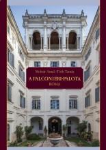 A FALCONIERI-PALOTA RÓMA - DVD MELLÉKLETTEL - Ekönyv - MOLNÁR ANTAL-TÓTH TAMÁS