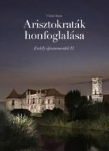 ARISZTOKRATÁK HONFOGLALÁSA - ERDÉLY ÚJRANEMESÍTŐI II. - Ekönyv - CSINTA SAMU