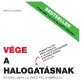 VÉGE A HALOGATÁSNAK - SZÁMOLJUNK LE PATÓ PÁL-ÉNÜNKKEL! - Ekönyv - LUDWIG, PETR