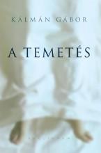 A TEMETÉS - Ekönyv - KÁLMÁN GÁBOR