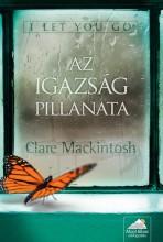 AZ IGAZSÁG PILLANATA - I LET YOU GO - Ekönyv - MACKINTOSH, CLARE