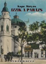 IZZIK A PARÁZS - Ekönyv - KAPA MÁTYÁS