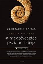 A MEGTÉVESZTÉS PSZICHOLÓGIÁJA - MACHIAVELLIZMUS - Ekönyv - BERECZKEI TAMÁS