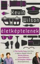 ÉLETKÉPTELENEK - Ekönyv - WILSON, KEVIN