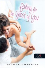 FALLING FOR THE GHOST OF YOU - ÉRZÉKI CSALÓDÁS - Ekönyv - CHRISTIE, NICOLE