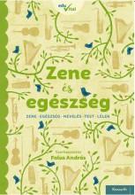 ZENE ÉS EGÉSZSÉG - Ekönyv - KOSSUTH KIADÓ ZRT.