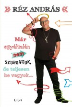 MÁR EGYÁLTALÁN NEM SZORONGOK, DE TELJESEN BE VAGYOK... - Ekönyv - RÉZ ANDRÁS