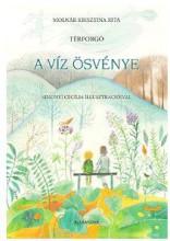A VÍZ ÖSVÉNYE - TÉRFORGÓ - Ekönyv - MOLNÁR KRISZTINA RITA