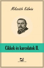 Cikkek és karcolatok II. - Ekönyv - Mikszáth Kálmán