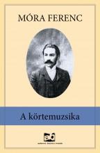 A körtemuzsika - Ebook - Móra Ferenc