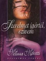 Szerelmet ígértél, szívem - Ekönyv - Melissa Moretti