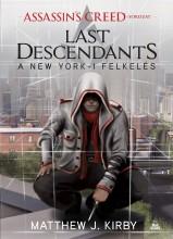 ASSASSIN'S CREED - LAST DESCENDANTS - A NEW YORK-I FELKELÉS - Ekönyv - KIRBY, MATTHEW J.