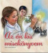AZ ÉN KIS MISEKÖNYVEM - Ekönyv - KINDELMANN GYŐZŐ