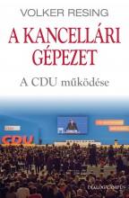 A KANCELLÁRI GÉPEZET - A CDU MŰKÖDÉSE - Ekönyv - RESING, VOLKER