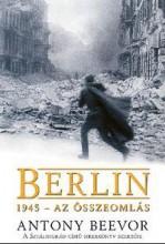 BERLIN 1945 - AZ ÖSSZEOMLÁS - Ebook - BEEVOR, ANTONY