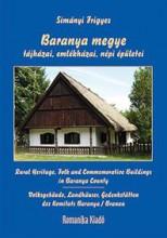 BARANYA MEGYE TÁJHÁZAI, EMLÉKHÁZAI, NÉPI ÉPÜLETEI - Ekönyv - SIMÁNYI FRIGYES