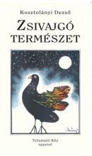 ZSIVAJGÓ TERMÉSZET - TETTAMANTI BÉLA RAJZAIVAL - Ekönyv - KOSZTOLÁNYI DEZSŐ