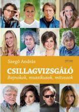 CSILLAGVIZSGÁLÓ - BAJNOKOK, MUZSIKUSOK, MÍTOSZOK - Ebook - SZEGŐ ANDRÁS