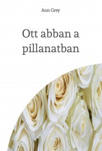 Ott abban a pillanatban - Ebook - Ann Grey
