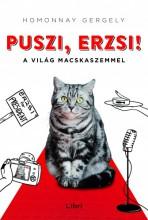 Puszi, Erzsi! - A világ macskaszemmel - Ekönyv - Homonnay Gergely