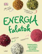 ENERGIAFALATOK - FEHÉRJEDÚS, EGÉSZSÉGES RECEPTEK A KIROBBANÓ ÉLETERŐÉRT - Ekönyv - LIBRI KÖNYVKIADÓ KFT
