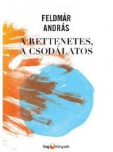 A RETTENETES, A CSODÁLATOS - Ekönyv - FELDMÁR ANDRÁS