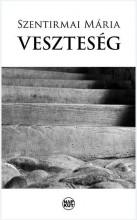 VESZTESÉG - Ekönyv - SZENTIRMAI MÁRIA