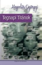 TEGNAPI TITÁNOK - Ekönyv - HEGEDŐS GYÖRGYI