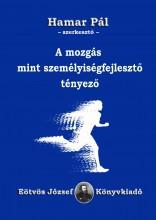 A MOZGÁS MINT SZEMÉLYISÉGFEJLESZTŐ TÉNYEZŐ - Ekönyv - EÖTVÖS JÓZSEF KÖNYV- ÉS LAPKIADÓ BT.