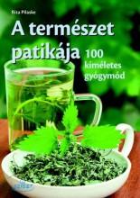 A TERMÉSZET PATIKÁJA - 100 KÍMÉLETES GYÓGYMÓD - Ekönyv - PILASKE, RITA