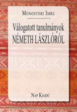 VÁLOGATOTT TANULMÁNYOK NÉMETH LÁSZLÓRÓL - Ekönyv - MONOSTORI IMRE