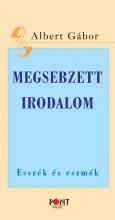 MEGSEBZETT IRODALOM - ESSZÉK ÉS ESZMÉK - Ekönyv - ALBERT GÁBOR