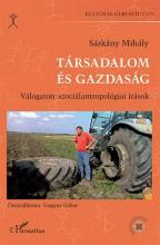 TÁRSADALOM ÉS GAZDASÁG - VÁLOGATOTT SZOCIÁLANTROPOLÓGIAI ÍRÁSOK - Ekönyv - SÁRKÁNY MIHÁLY