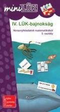 IV. LÜK-BAJNOKSÁG - VERSENYFELADATOK MATEMATIKÁBÓL 3. OSZTÁLY - Ekönyv - LDI518