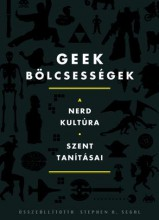 GEEK BÖLCSESSÉGEK - A NERD KULTÚRA SZENT TANÍTÁSAI - Ekönyv - KOSSUTH KIADÓ ZRT.