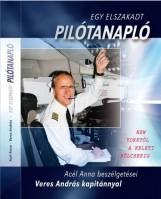 EGY ELSZAKADT PILÓTANAPLÓ - ACÉL ANNA BESZÉLGETÉSEI VERES ANDRÁS KAPITÁNNYAL - Ekönyv - ACÉL ANNA