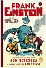 FRANK EINSTEIN ÉS AZ ANTIANYAG-MEGHAJTÓ - Ekönyv - SCIESZKA, JON