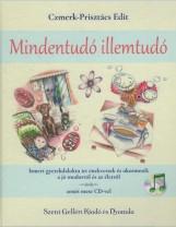 MINDENTUDÓ ILLEMTUDÓ - ZENÉS MESE CD-VEL - Ekönyv - CZMERK-PRISZTÁCS EDIT